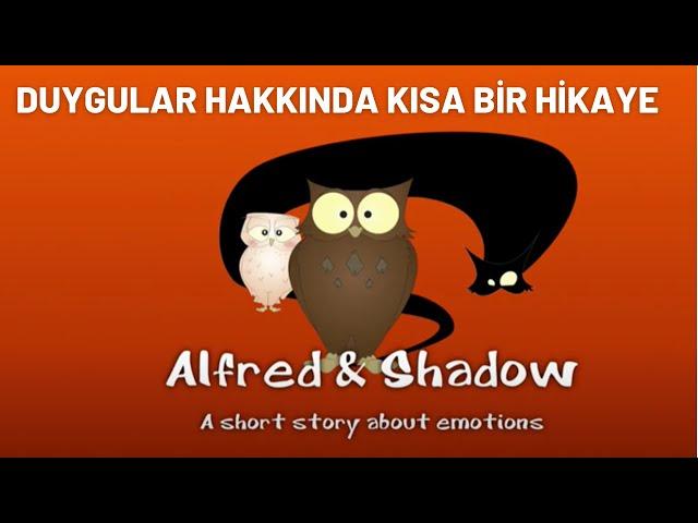 Alfred & Shadow - Duygular Hakkında Kısa Bir Hikaye