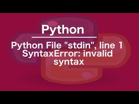 "python File ""stdin"", line 1 SyntaxError: invalid syntax"