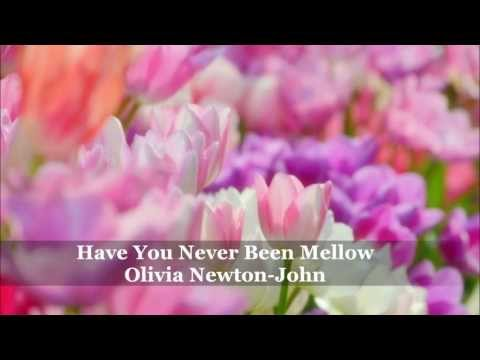 Olivia Newton-John / Have You Never Been Mellow