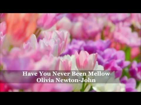 Olivia Newton-John / Have You Never Been Mellow