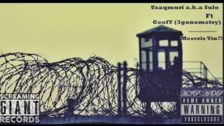 Goofy ft. Usaqmuri A.K.A Sulo - Vin Mesvris?!