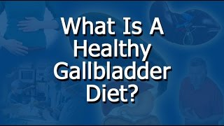 Healthy Gallbladder Diet