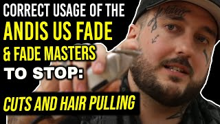 Why Andis Fademaster & US Fade Blades Cuts Skin and Pull Hair
