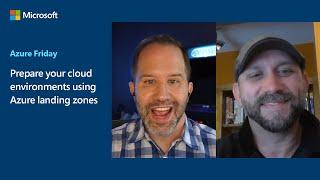 Prepare your cloud environments using Azure landing zones   Azure Friday