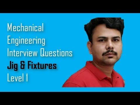 Jig & Fixtures-Mechanical engineering Interview Questions,Dimu's Tutorials