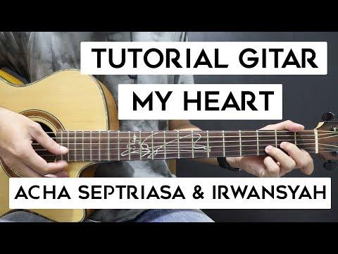 (Tutorial Gitar) ACHA SEPTRIASA & IRWANSYAH - My Heart | Mudah Dan Cepat Dimengerti Untuk Pemula