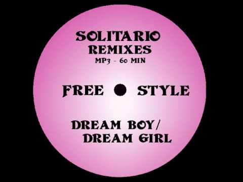 LATIN FREESTYLE MIX - DREAM BOY DREAM GIRL (SOLITARIO)