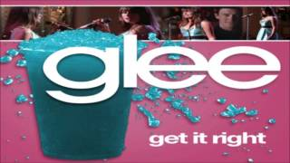Get It Right (Glee Cast Original Song)