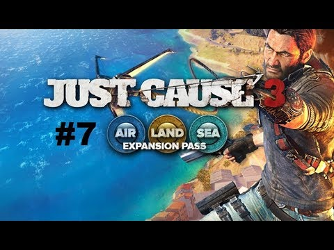Just Cause 3 AIR, LAND, SEA EXPANSION #7