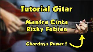 Tutorial Gitar (MANTRA CINTA - RIZKY FEBIAN) VERSI ASLI LENGKAP!