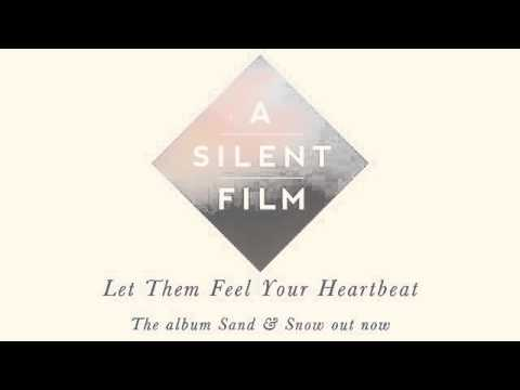 A silent film let them feel your heartbeat