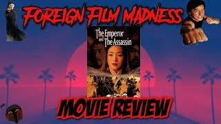 Foreign Film Madness: The Emperor and the Assassin