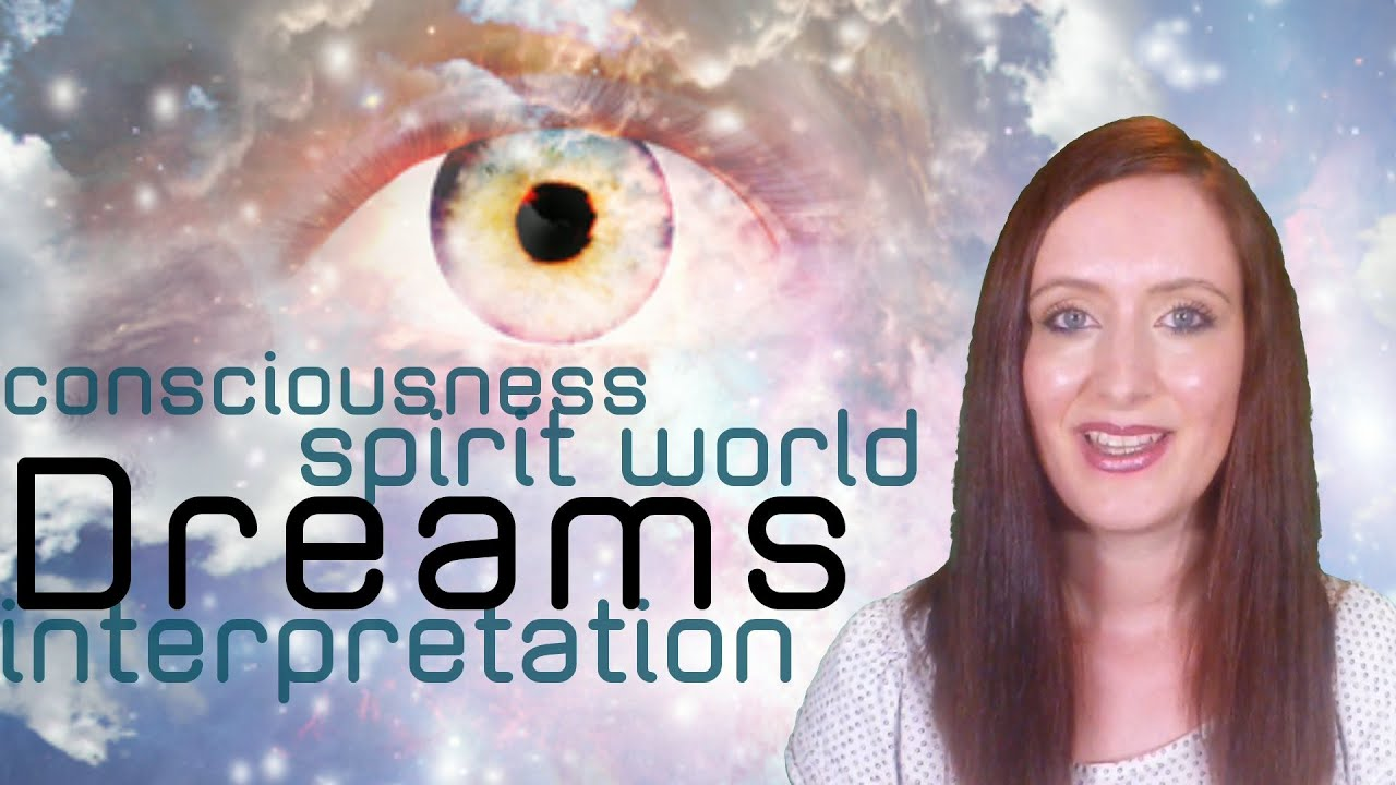 Dreams Spirituality Dream Interpretation The Spirit World
