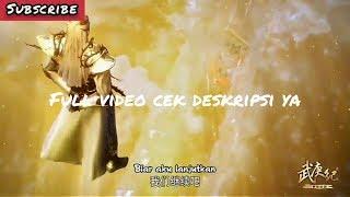 Wu Geng Ji season 3 episode 1 SUB INDO