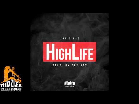 TAS x Doe - High Life [Prod. Dre Day] [Thizzler.com]