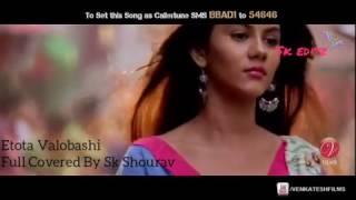 Etota Valobashi Full Covered By Sk Shourav!Bangla Music Video