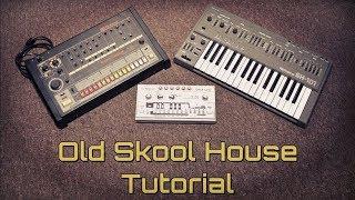 Old Skool House Tutorial