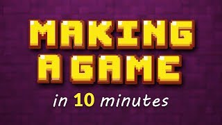 MAKING A GAME IN 10 MINUTES!!