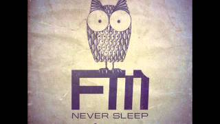 FM - Never Sleep Again - Official