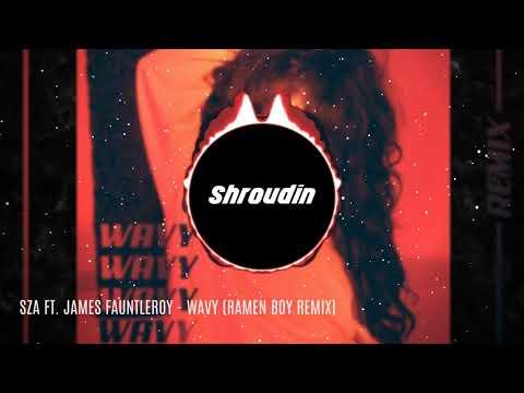 SZA - Wavy Ft. James Fauntleroy (Ramen Boy Remix)
