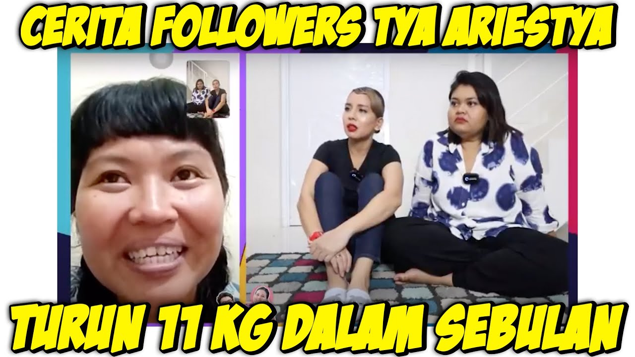 Download CERITA FOLLOWERS TYA ARIESTYA TURUN 11 KG DALAM WAKTU 1 BULAN !