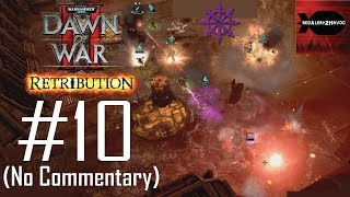 WH40K: Dawn of War 2: Retribution: Chaos Campaign Playthrough Part 10 (No commentary, Mission 10)