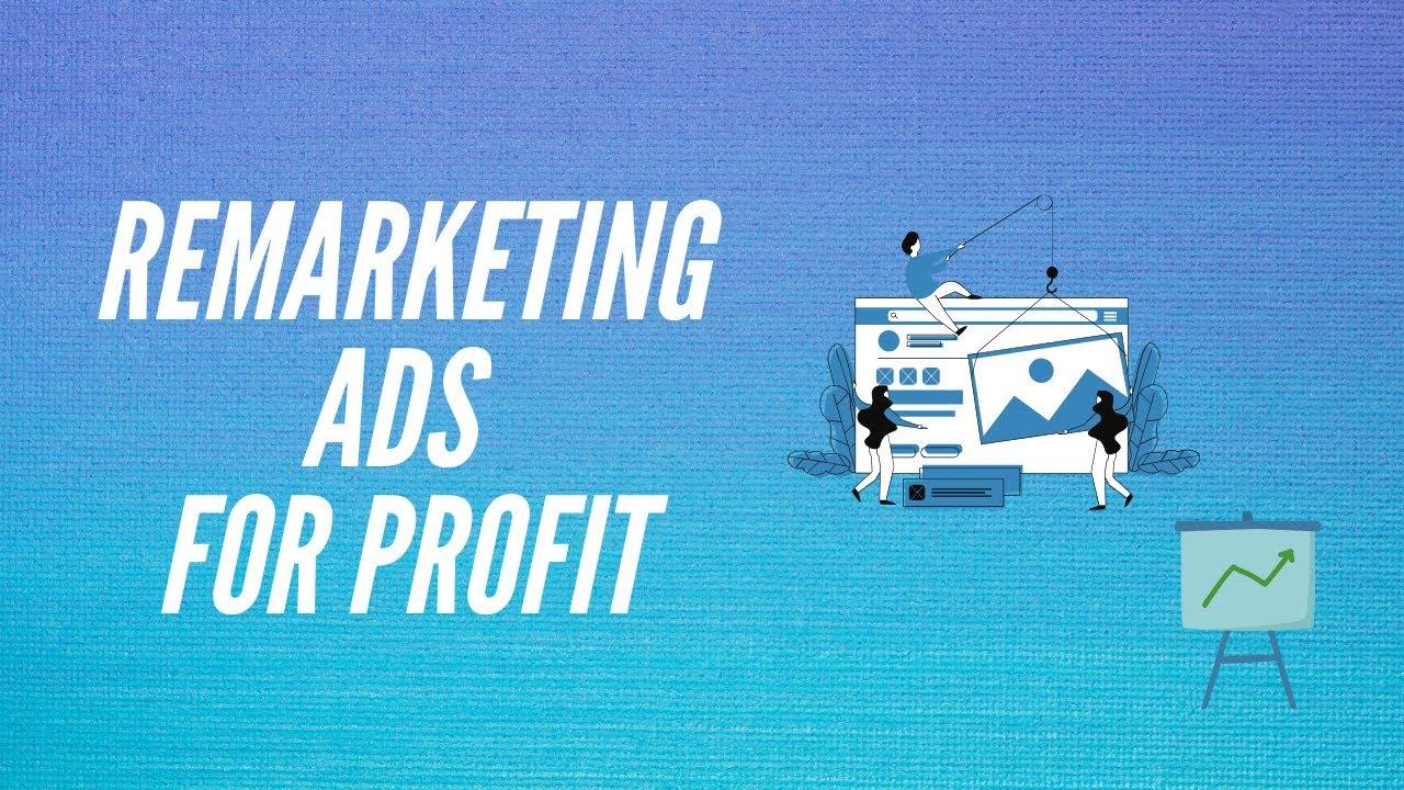 Retargeting Ads | Remarketing Ads For Profit