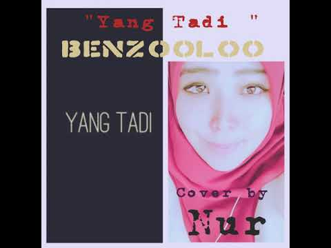 Yang Tadi - Benzooloo 📛 Cover by Nur