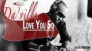 Daville - Love You So [Love Quest Riddim] March 2014