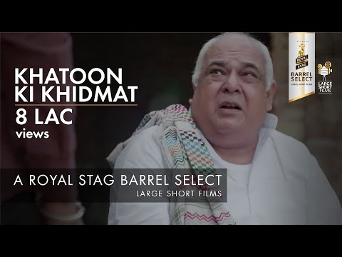 KHATOON KI KHIDMAT I PERFECT 10 WINNER I ROYAL STAG BARREL SELECT LARGE SHORT FILMS