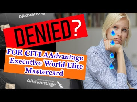 Why I Was DENIED For The CITI AAdvantage EXECUTIVE World Elite Mastercard