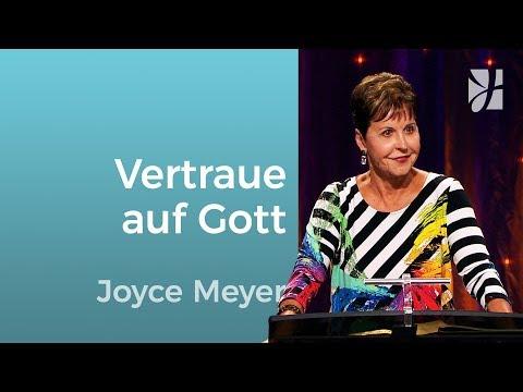 Vertrau auf Gott, auch wenn du ihn nicht verstehst – Joyce Meyer – Gott begegnen