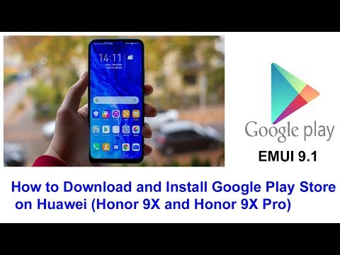 How To Install Google Play Store On Huawei Honor 9X And Honor 9X Pro For Huawei EMUI 9