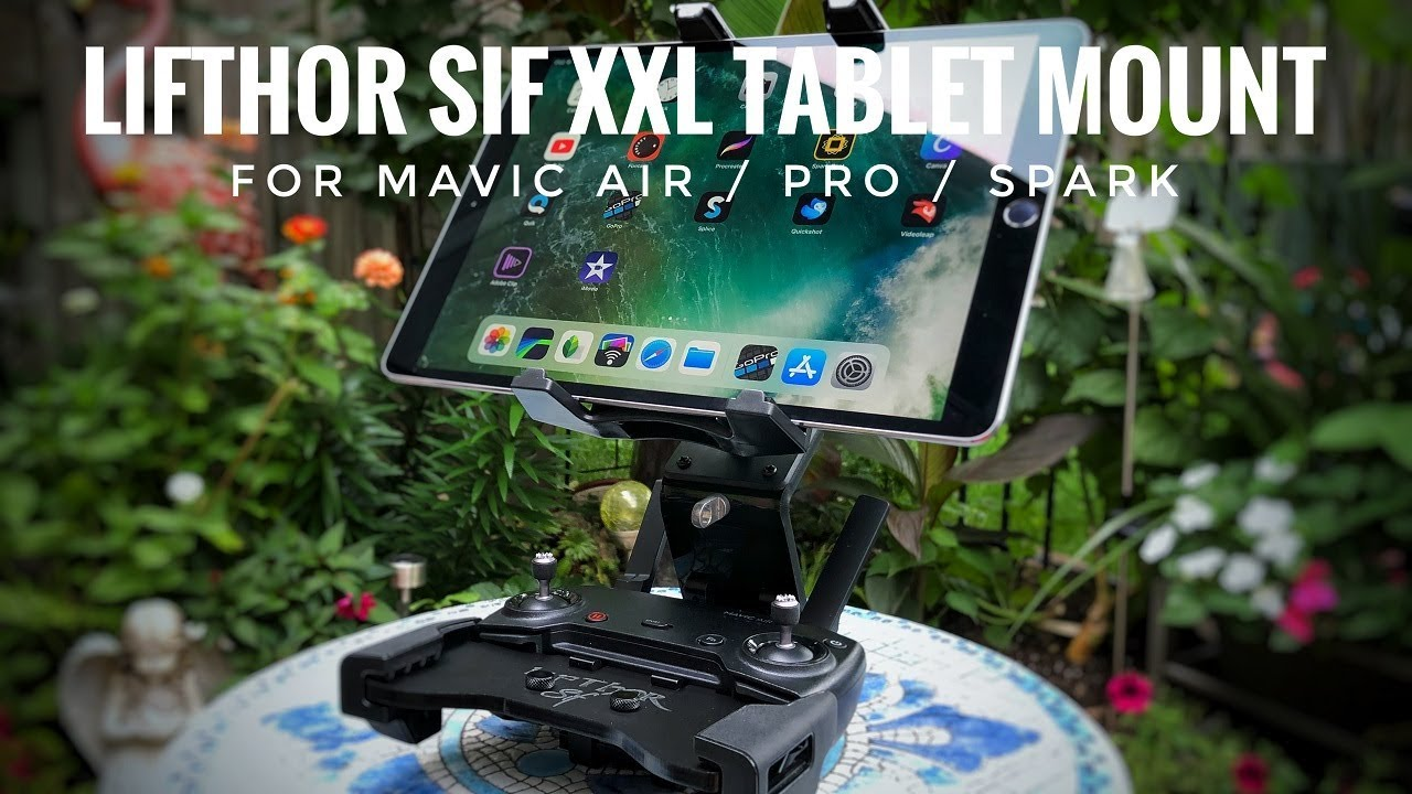ed359c267ac LifThor Sif XXL The Ultimate Tablet Mount for DJI Mavic 2, Mavic Air and DJI  Spark – Air Photography: GoPro, Drones and 360 Cameras