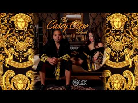 DJ Envy & Gia Casey's: Casey Crew Podcast - My Bush Was Funky...But Not Anymore (LSN Podcast)