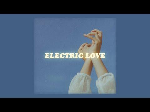 Your Electric Love (lyrics) // Børns 'electric Love'