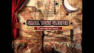 Watch Small Town Sleeper The Part That Walks Away video