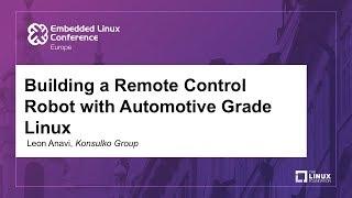 Building A Remote Control Robot With Automotive Grade Linux - Leon Anavi, Konsulko Group