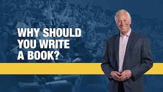 How to Write a Book: Why Should You Write a Book? | Brian Tracy