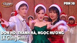 PBN 38   Don Hồ, Thanh Hà, Ngọc Hương - LK Giáng Sinh