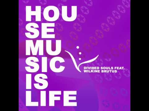Divided Souls feat. Wilkine Brutus - Housemusic Is Life (Scibi Remix)