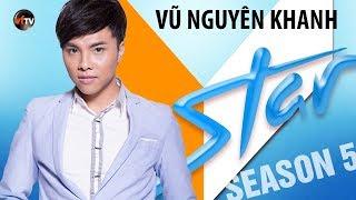 VSTAR Season 5 - Thí Sinh Vũ Nguyên Khanh (Vòng Bootcamp) SPECIAL PREVIEW