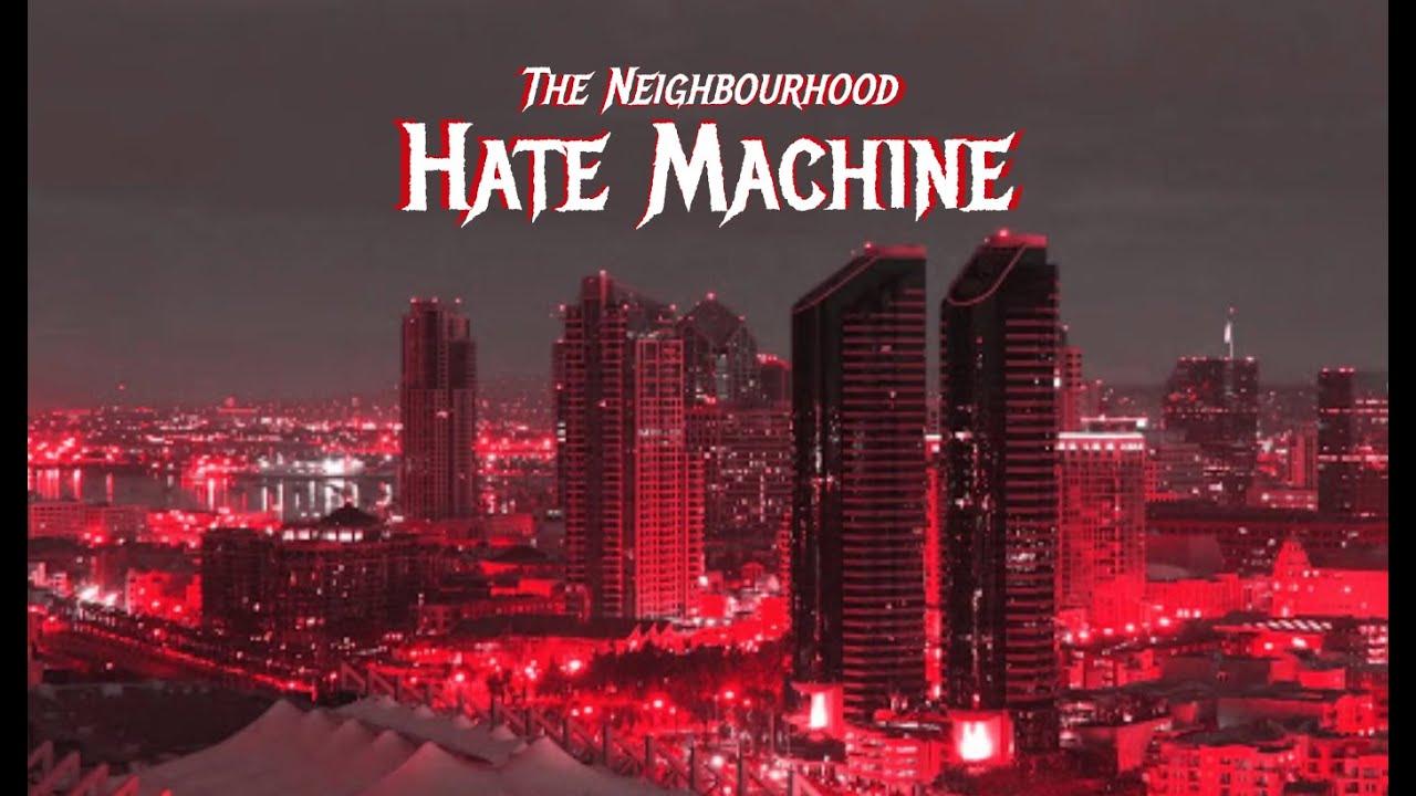 Hate Machine by The Neighbourhood - Edit