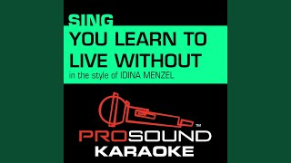 You Learn to Live Without (In the Style of Idina Menzel from If/Then) (Karaoke Instrumental...