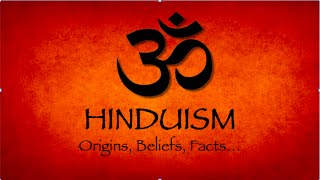 Hinduism - World s Oldest Religion Explained - Origins, Beliefs, Facts