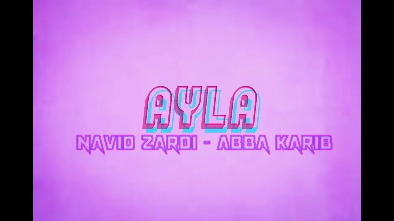 Navid Zardi AYLA   ft Abba Karib Lyrics By XLX MUSIC