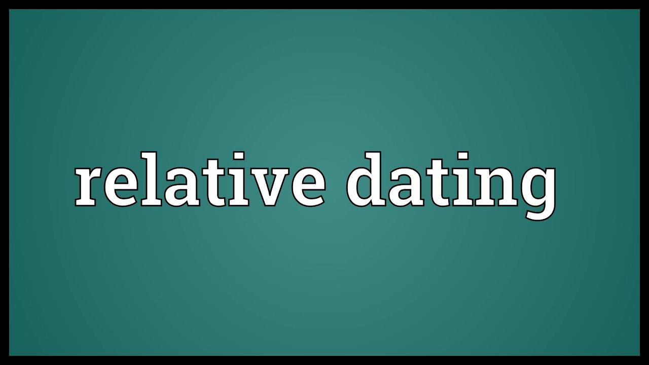 another definition for relative dating