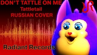 - Tattletail Don t Tattle On Me REMIX RUS song cover
