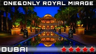 RESORT ONE&ONLY ROYAL MIRAGE 5* | DUBAI, UNITED ARAB EMIRATES