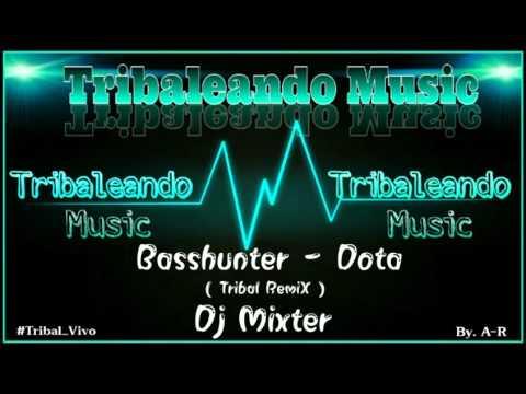 Basshunter - Dota ( Tribal Remix ) Dj Mixter 2016 ((.🎼Tribaleando Music🎼.))